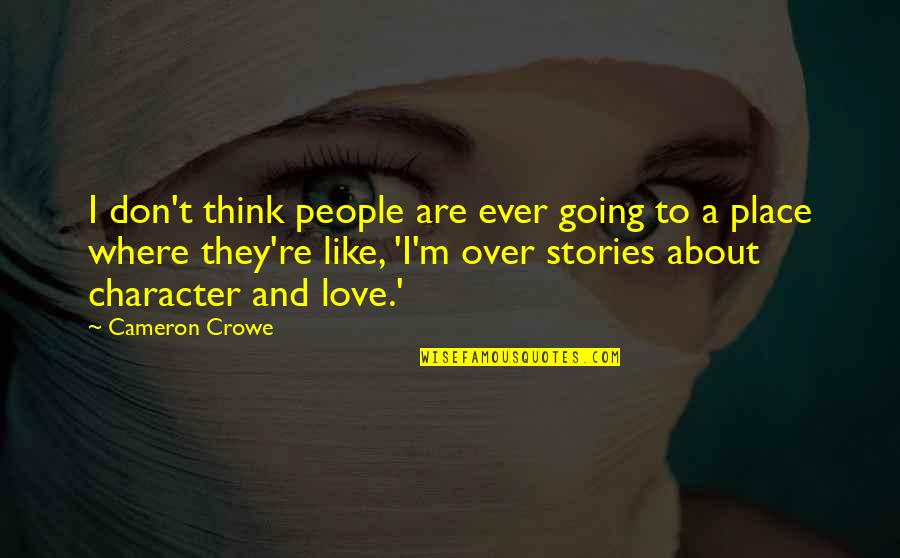 Abduwali Muse Quotes By Cameron Crowe: I don't think people are ever going to