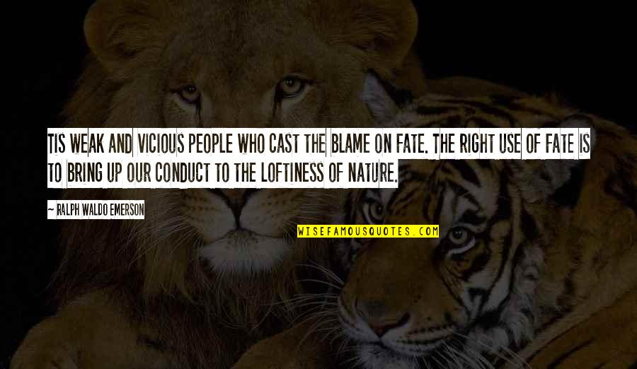 Abduwali Muse Quotes By Ralph Waldo Emerson: Tis weak and vicious people who cast the