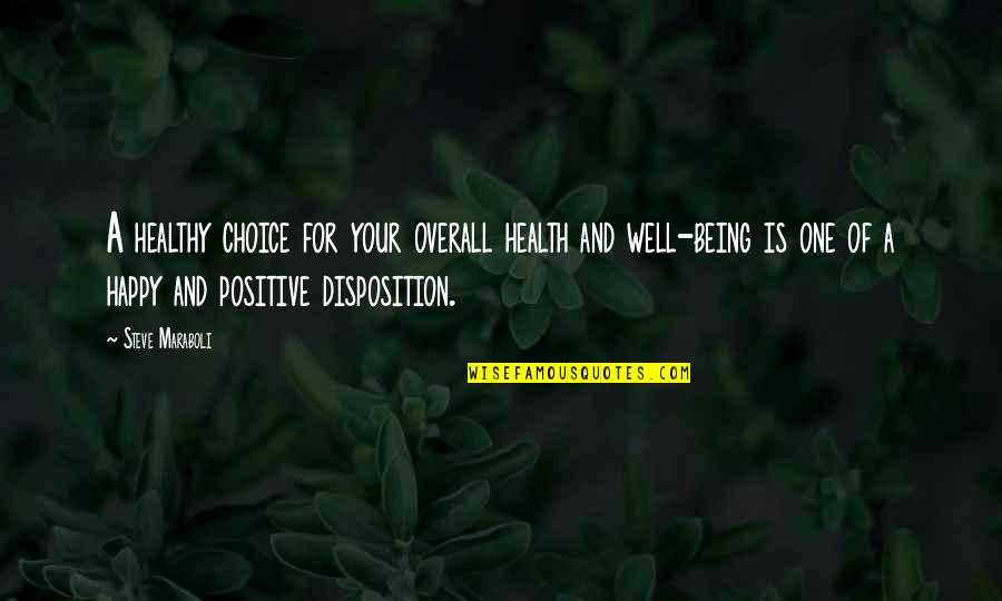 Abduwali Muse Quotes By Steve Maraboli: A healthy choice for your overall health and