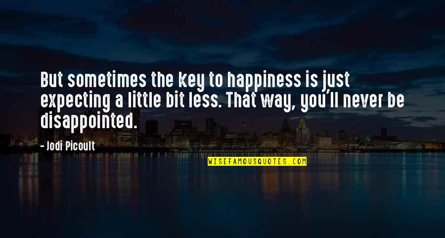 Abercrombie And Fitch Quotes By Jodi Picoult: But sometimes the key to happiness is just