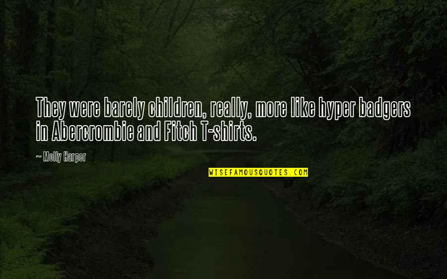 Abercrombie And Fitch Quotes By Molly Harper: They were barely children, really, more like hyper