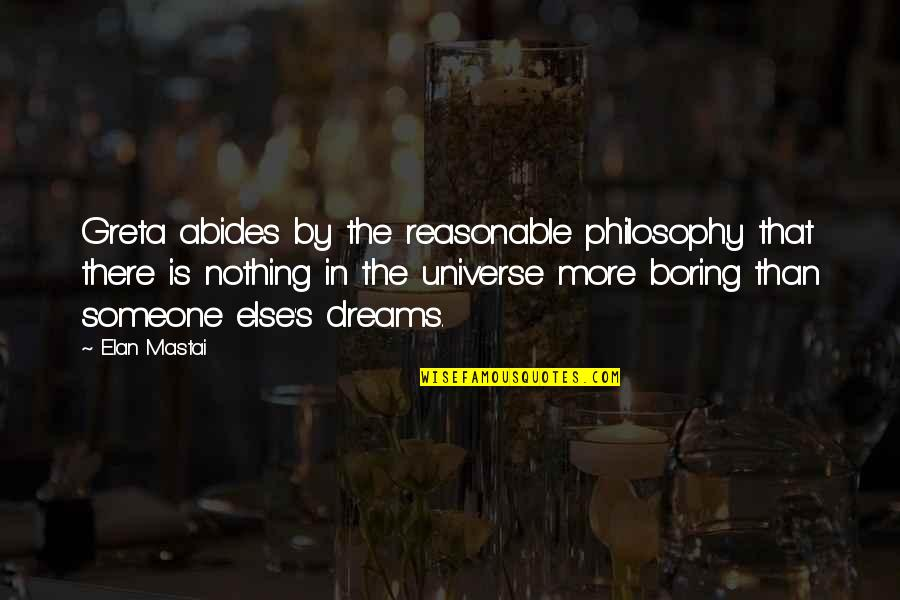 Abides Quotes By Elan Mastai: Greta abides by the reasonable philosophy that there