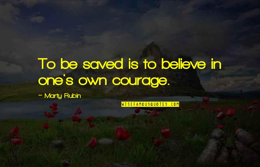 Ability To Succeed Quotes By Marty Rubin: To be saved is to believe in one's