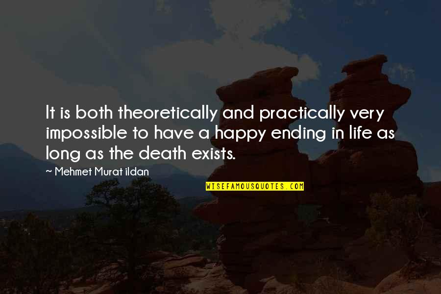 Abjectly Quotes By Mehmet Murat Ildan: It is both theoretically and practically very impossible