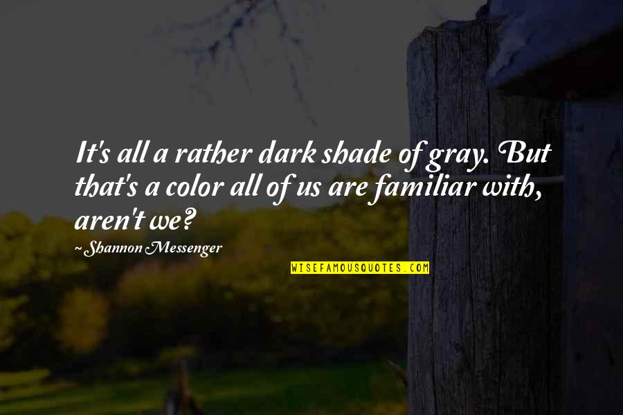 Abjuring Quotes By Shannon Messenger: It's all a rather dark shade of gray.