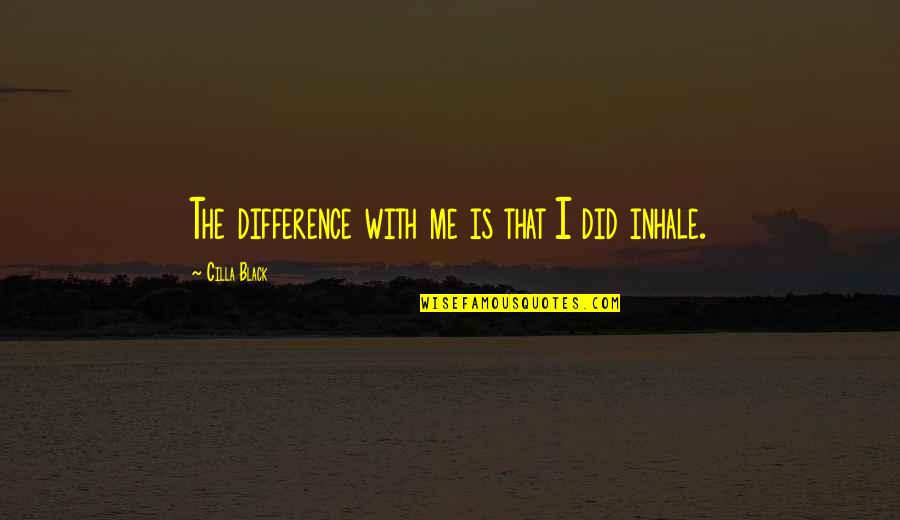 Aboriginal Self Government Quotes By Cilla Black: The difference with me is that I did