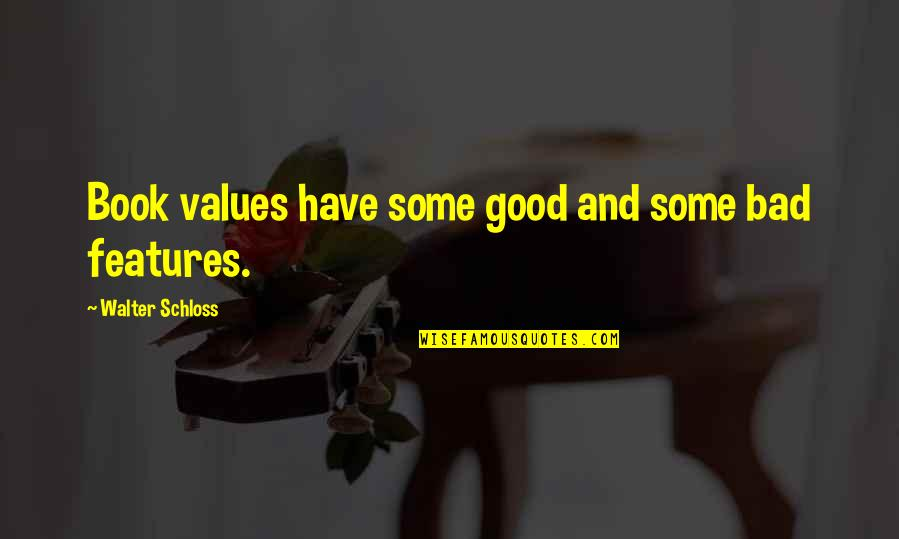 Abounds Quotes By Walter Schloss: Book values have some good and some bad