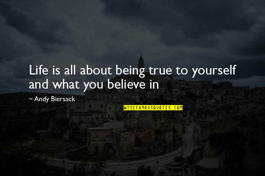 About Being Yourself Quotes By Andy Biersack: Life is all about being true to yourself