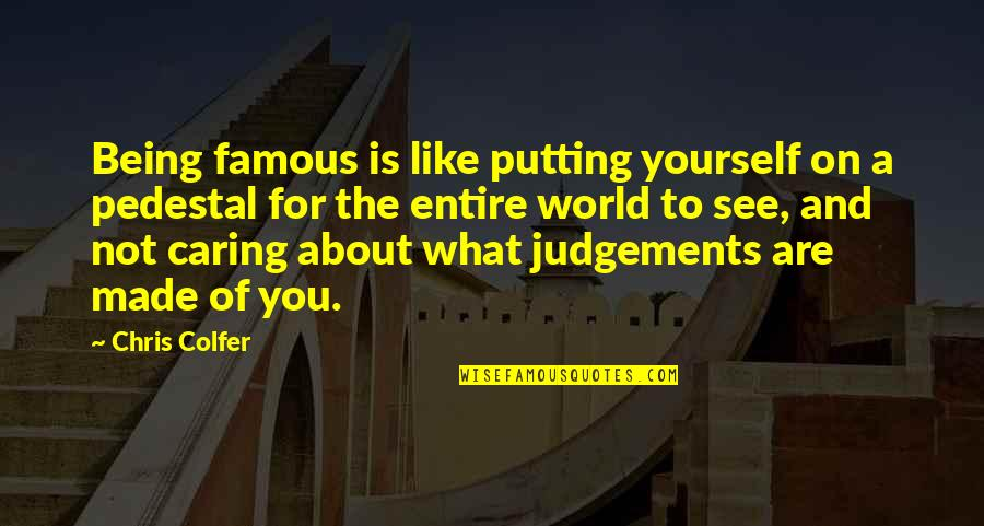 About Being Yourself Quotes By Chris Colfer: Being famous is like putting yourself on a