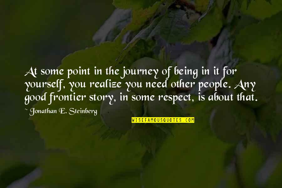 About Being Yourself Quotes By Jonathan E. Steinberg: At some point in the journey of being