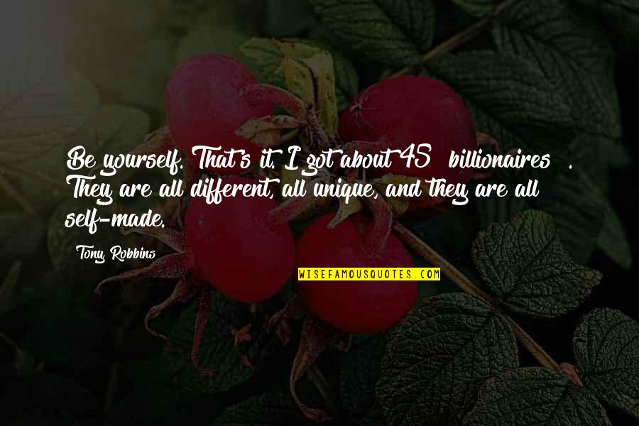 About Being Yourself Quotes By Tony Robbins: Be yourself. That's it. I got about 45
