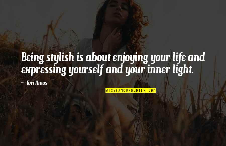 About Being Yourself Quotes By Tori Amos: Being stylish is about enjoying your life and