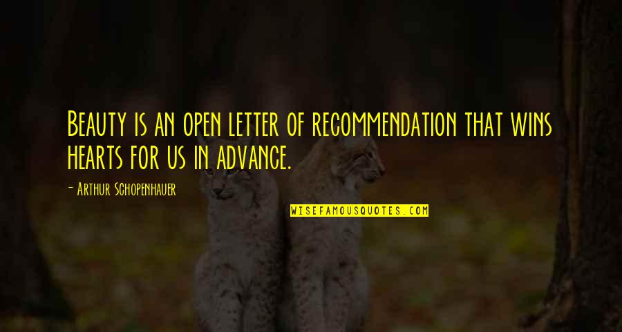 About Graduation Day Quotes By Arthur Schopenhauer: Beauty is an open letter of recommendation that