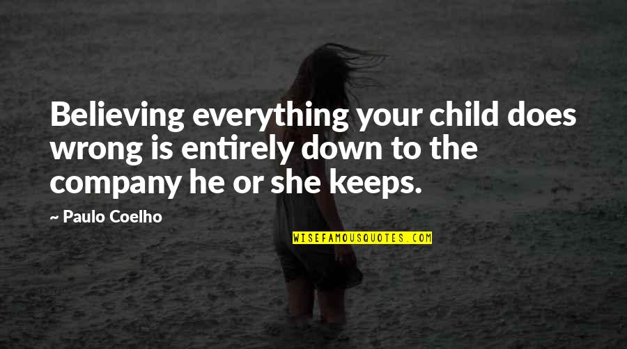 About Graduation Day Quotes By Paulo Coelho: Believing everything your child does wrong is entirely
