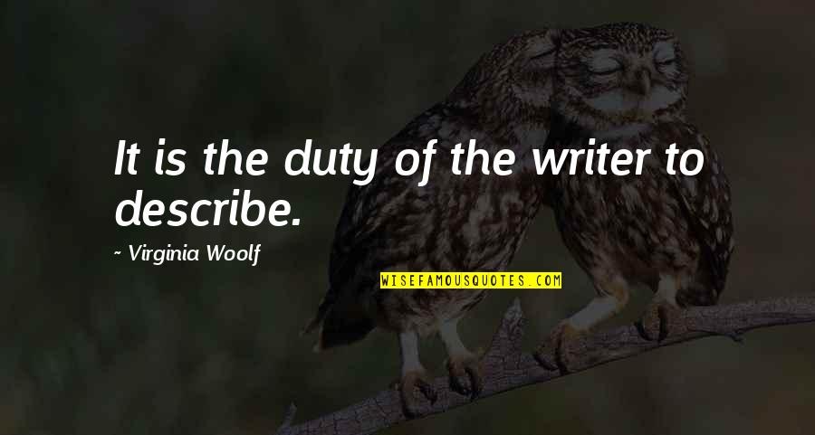 About Graduation Day Quotes By Virginia Woolf: It is the duty of the writer to