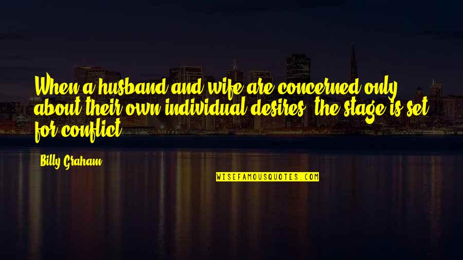 About Marriage Quotes By Billy Graham: When a husband and wife are concerned only