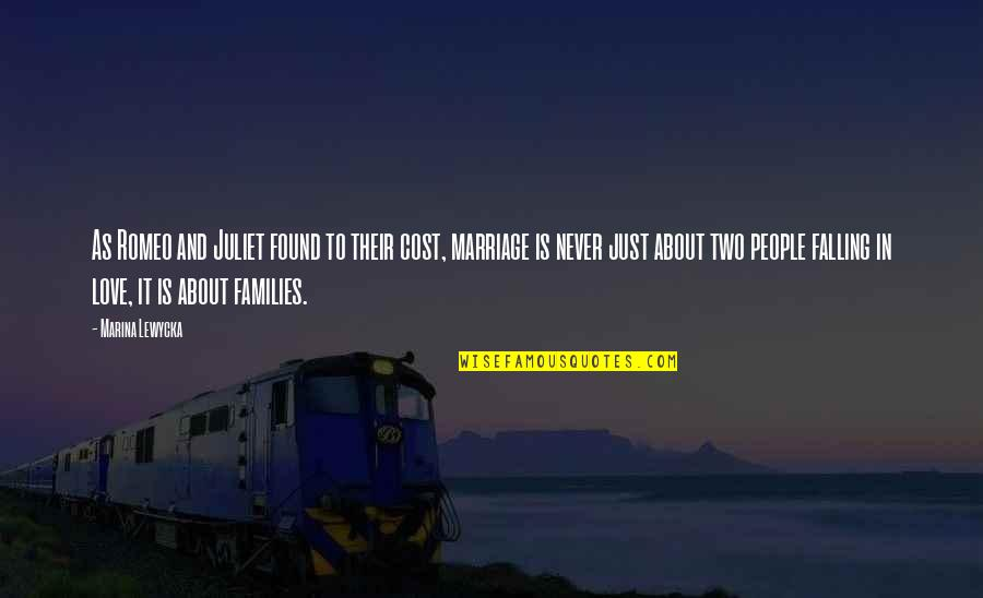 About Marriage Quotes By Marina Lewycka: As Romeo and Juliet found to their cost,