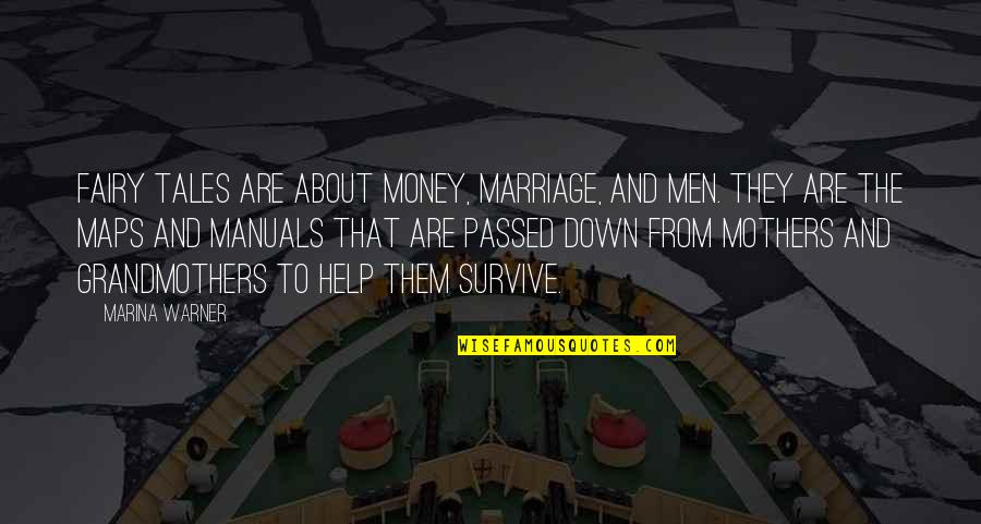 About Marriage Quotes By Marina Warner: Fairy tales are about money, marriage, and men.