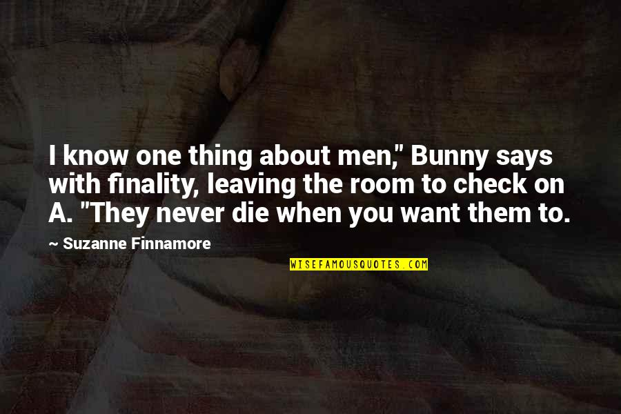 """About Marriage Quotes By Suzanne Finnamore: I know one thing about men,"""" Bunny says"""
