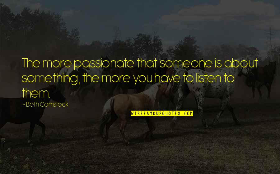 About Motivational Quotes By Beth Comstock: The more passionate that someone is about something,