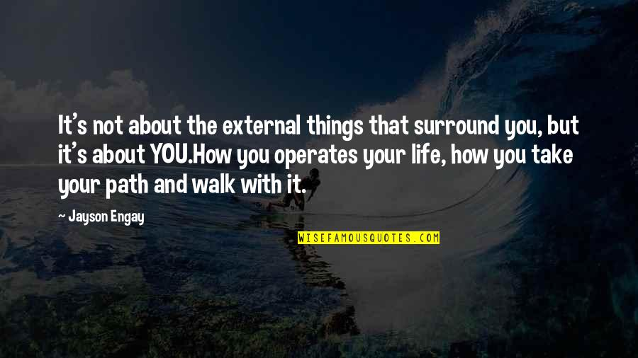 About Motivational Quotes By Jayson Engay: It's not about the external things that surround