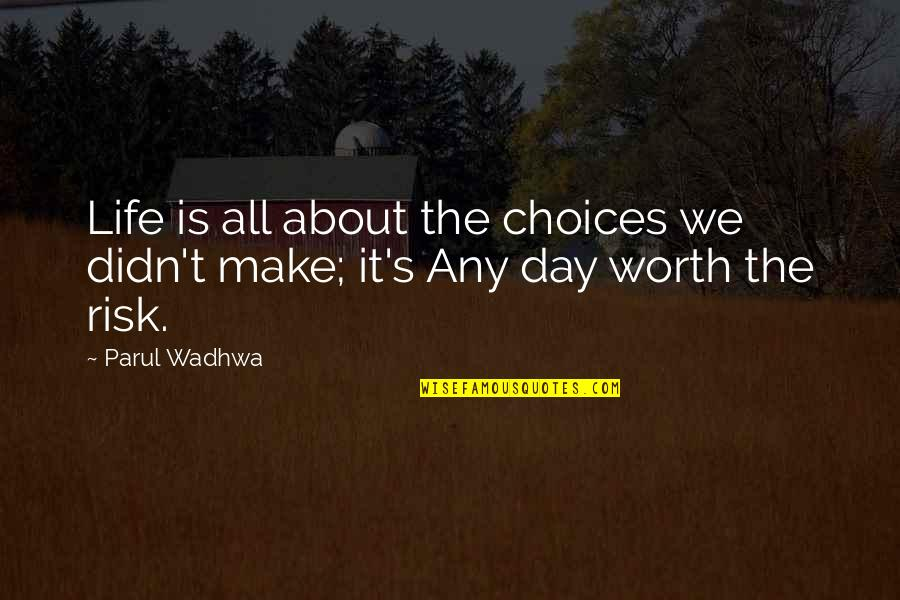 About Motivational Quotes By Parul Wadhwa: Life is all about the choices we didn't