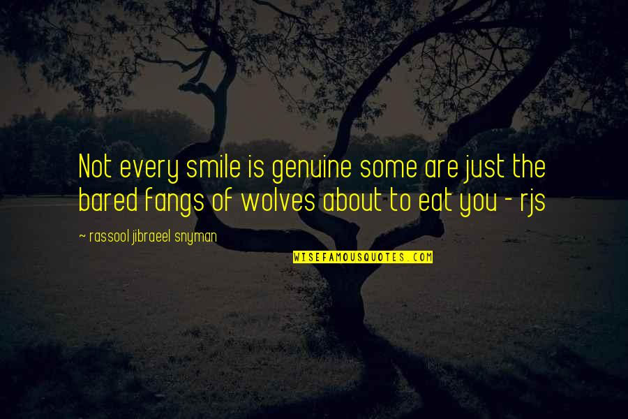 About Motivational Quotes By Rassool Jibraeel Snyman: Not every smile is genuine some are just