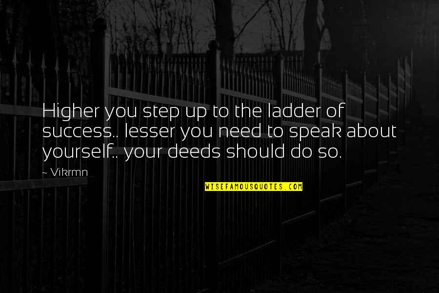 About Motivational Quotes By Vikrmn: Higher you step up to the ladder of