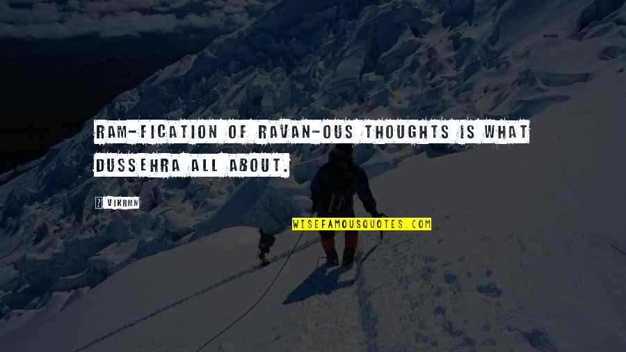 About Motivational Quotes By Vikrmn: Ram-fication of Ravan-ous thoughts is what Dussehra all