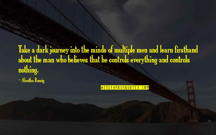 About The Journey Quotes By Aleatha Romig: Take a dark journey into the minds of