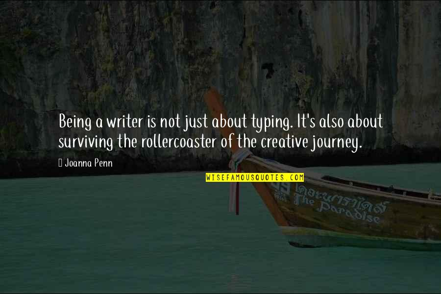 About The Journey Quotes By Joanna Penn: Being a writer is not just about typing.