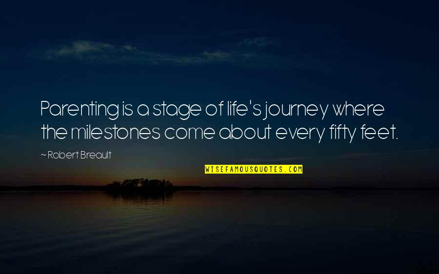 About The Journey Quotes By Robert Breault: Parenting is a stage of life's journey where