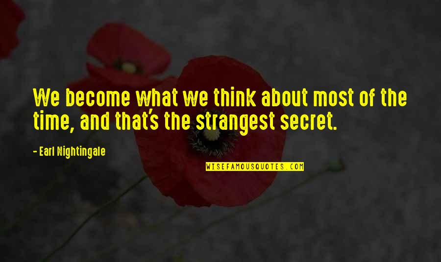 About Time Inspirational Quotes By Earl Nightingale: We become what we think about most of