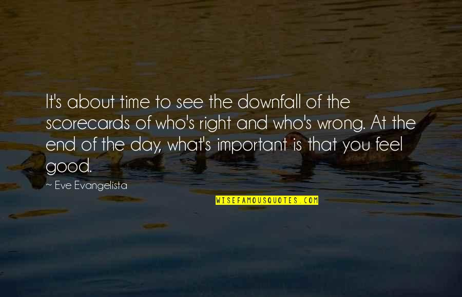 About Time Inspirational Quotes By Eve Evangelista: It's about time to see the downfall of