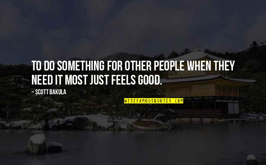 Abraham Wald Quotes By Scott Bakula: To do something for other people when they