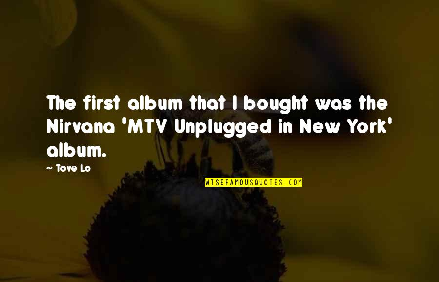 Abraham Wald Quotes By Tove Lo: The first album that I bought was the