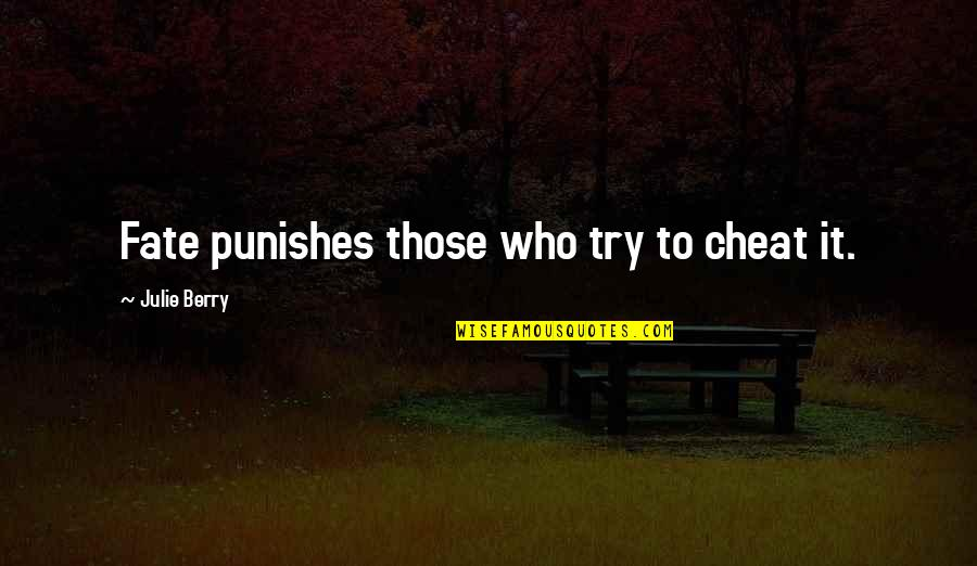Abridgement Quotes By Julie Berry: Fate punishes those who try to cheat it.