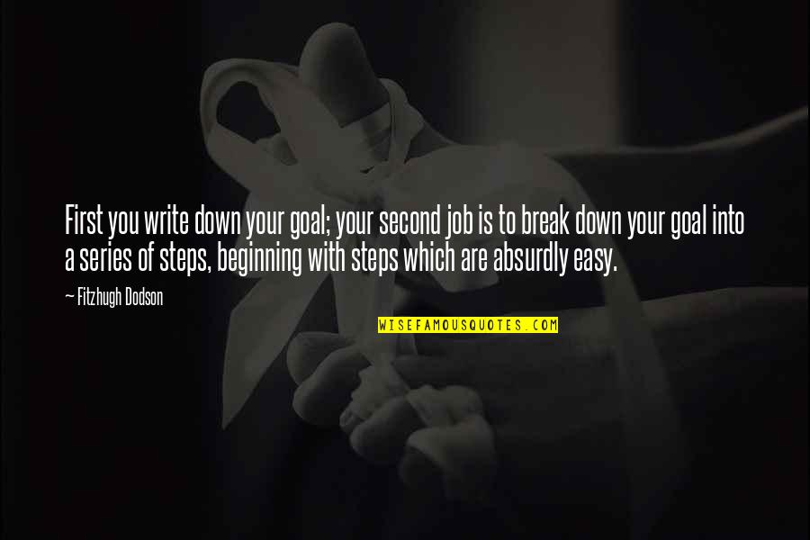 Absurdly Quotes By Fitzhugh Dodson: First you write down your goal; your second