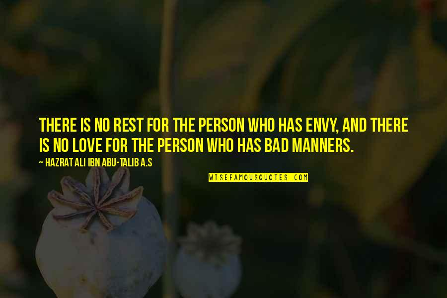 Abu Talib Quotes By Hazrat Ali Ibn Abu-Talib A.S: There is no rest for the person who