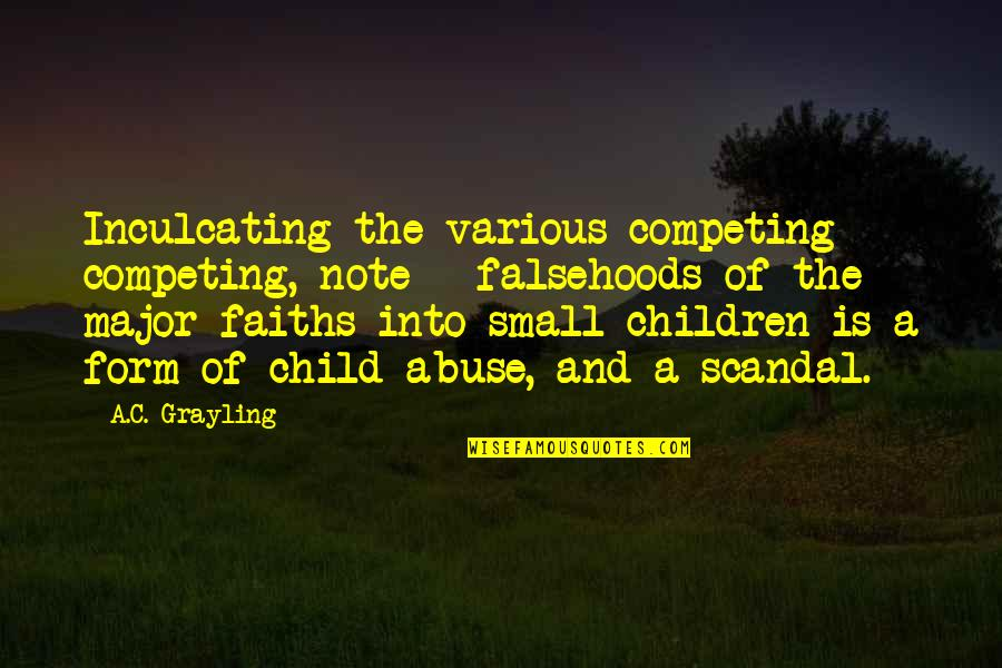 Abuse Of Religion Quotes By A.C. Grayling: Inculcating the various competing - competing, note -
