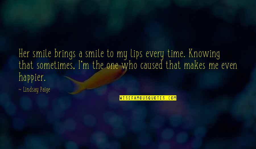 Ac Altair Quotes By Lindsay Paige: Her smile brings a smile to my lips