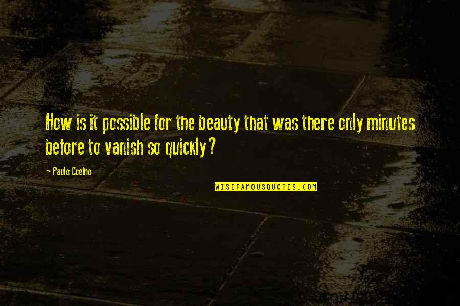 Ac Altair Quotes By Paulo Coelho: How is it possible for the beauty that