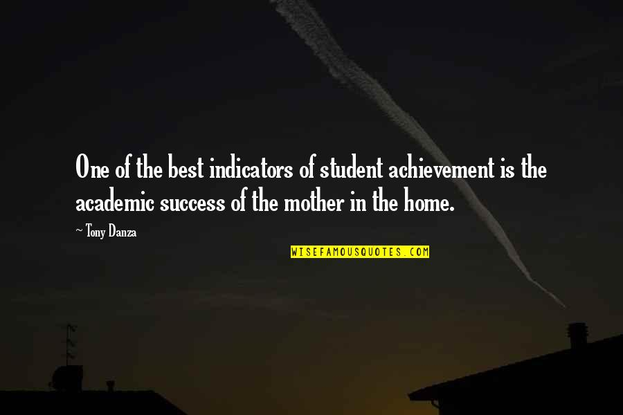 Academic Achievement Quotes By Tony Danza: One of the best indicators of student achievement