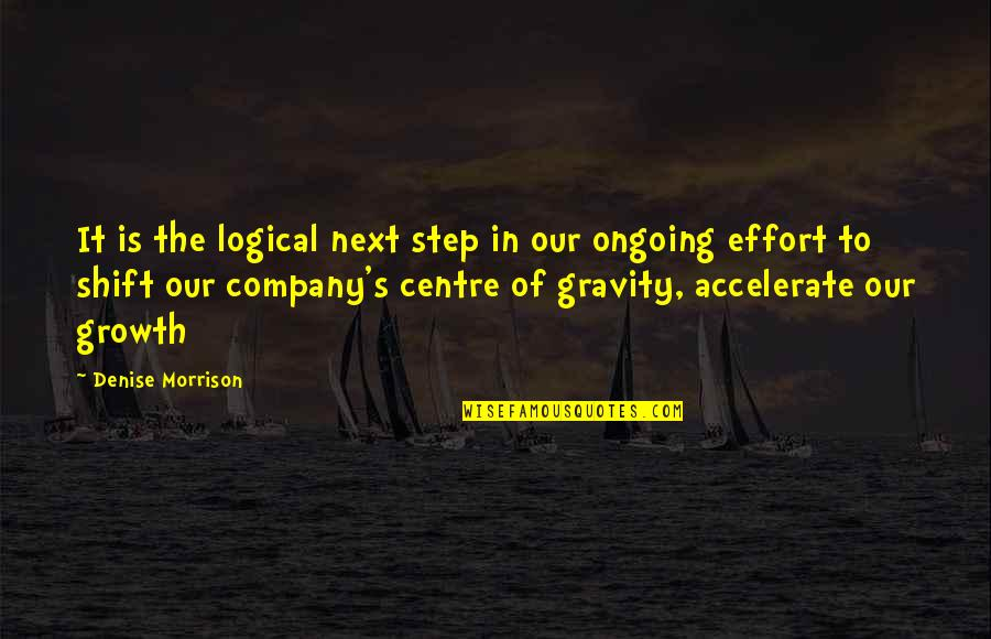 Accelerate Quotes By Denise Morrison: It is the logical next step in our