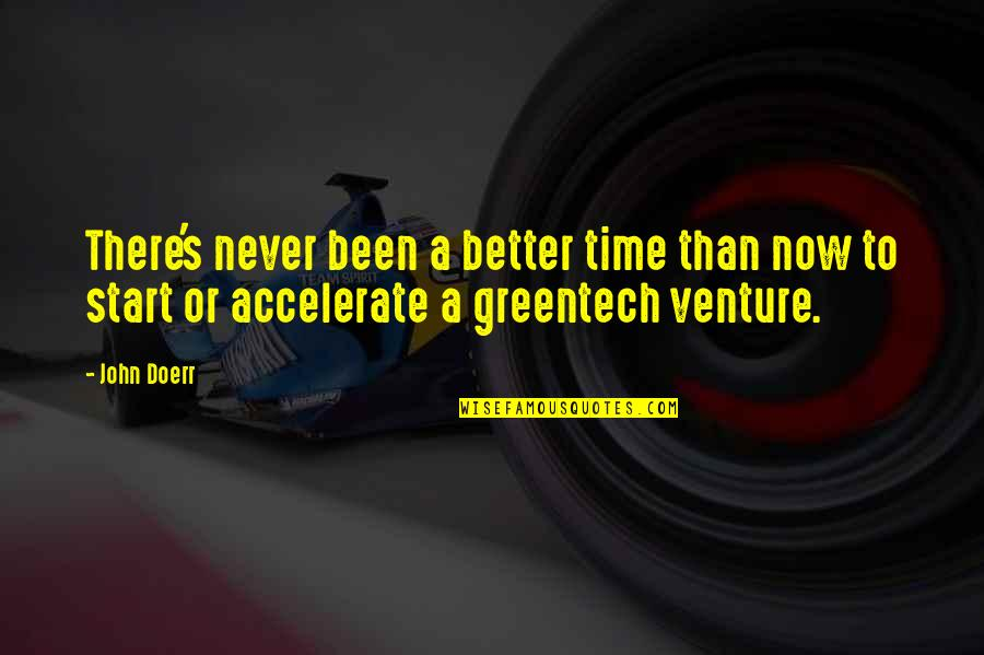 Accelerate Quotes By John Doerr: There's never been a better time than now