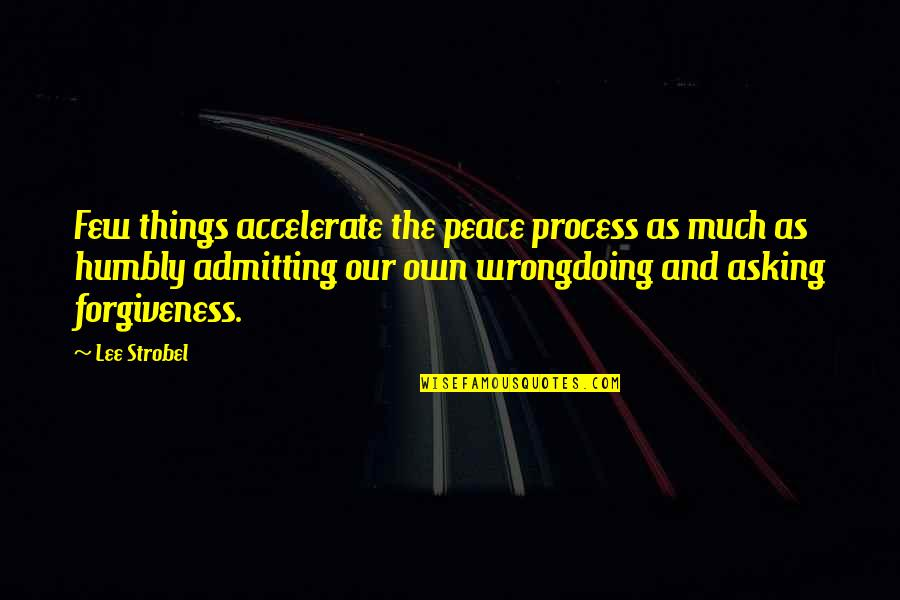 Accelerate Quotes By Lee Strobel: Few things accelerate the peace process as much