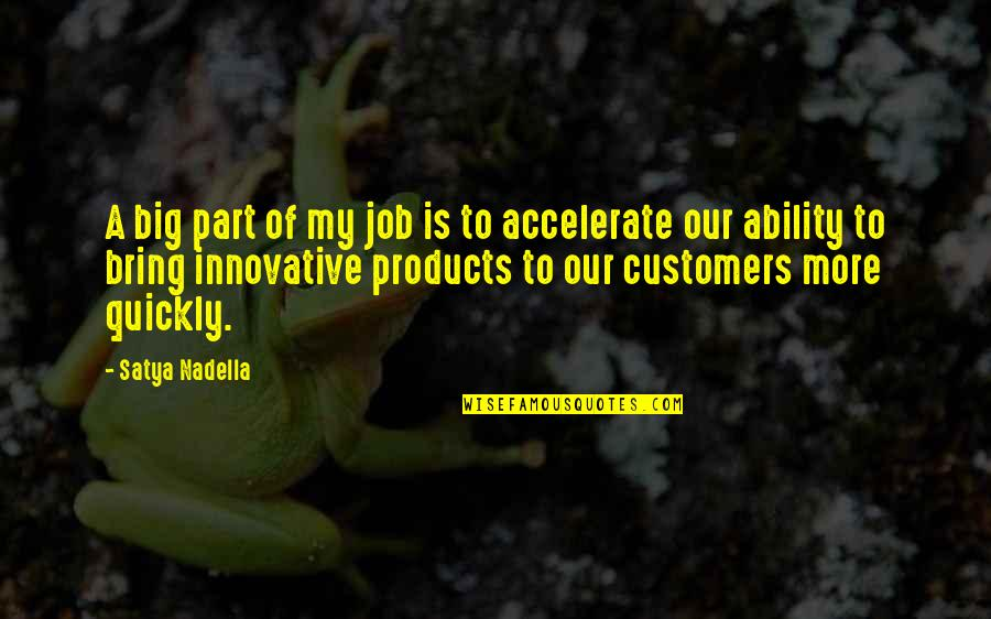 Accelerate Quotes By Satya Nadella: A big part of my job is to