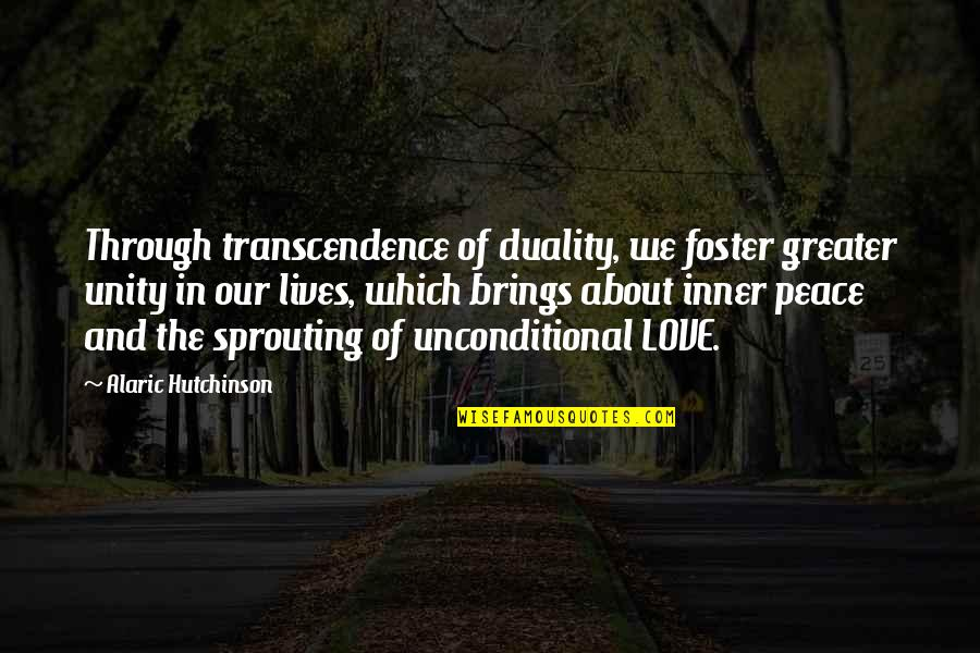 Acceptance Love Quotes By Alaric Hutchinson: Through transcendence of duality, we foster greater unity