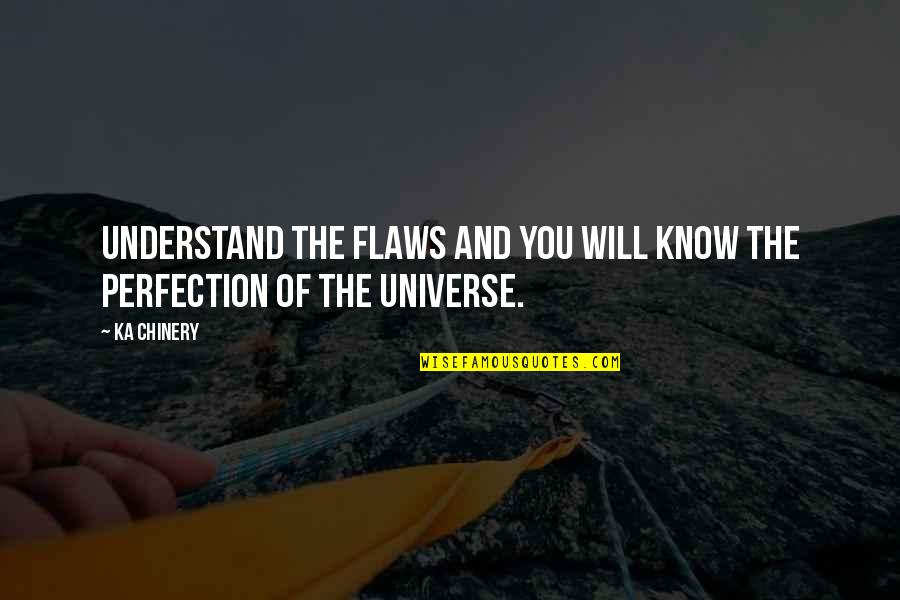Acceptance Of Diversity Quotes By Ka Chinery: Understand the flaws and you will know the