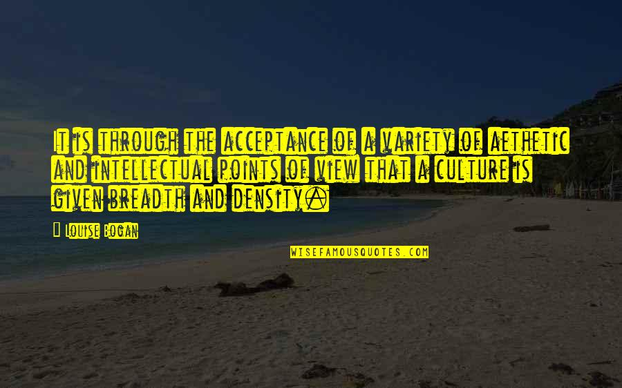 Acceptance Of Diversity Quotes By Louise Bogan: It is through the acceptance of a variety